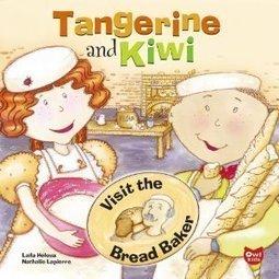 Book Review: Tangerine and Kiwi Visit the Bread Baker - by Laila Helou - Beautiful Books | Tangerine and Kiwi Mandarine et Kiwi | Scoop.it