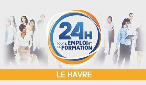 Salon des « 24 Heures pour l'Emploi et la Formation » du Havre | CCI Le Havre | Scoop.it