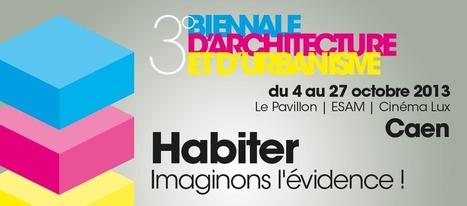 La Biennale d'architecture de Caen | The Architecture of the City | Scoop.it