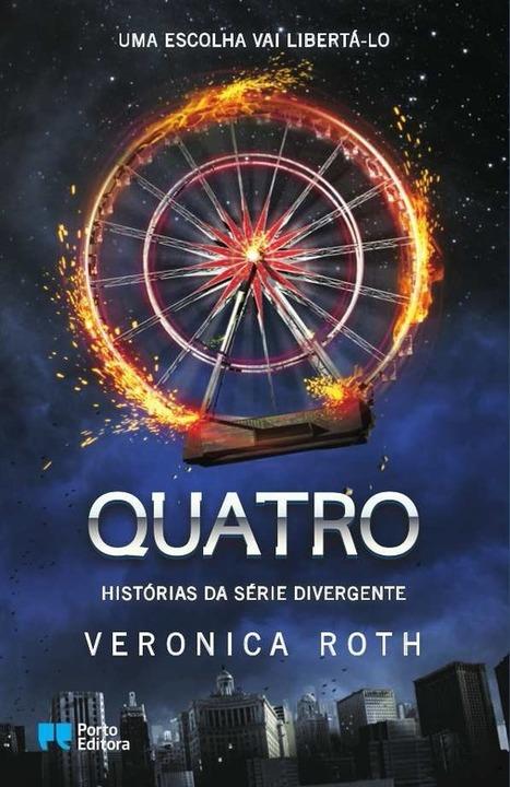 Efeito dos Livros: QUATRO - Histórias da Série Divergente de Veronica Roth | Ficção científica literária | Scoop.it