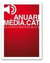 Anuari Mèdia.cat|Els silencis mediàtics de 2012 | Periodisme - Journalism | Scoop.it
