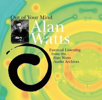Alan Watts - Out of Your Mind | :: The 4th Era :: | Scoop.it