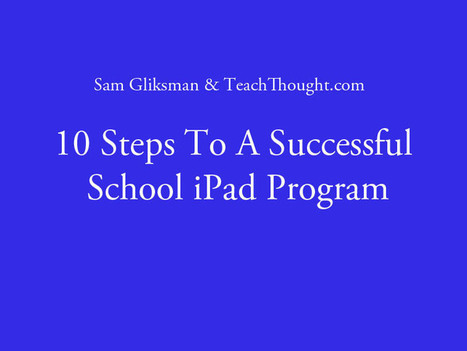 10 Steps To A Successful School iPad Program | iOS in Education | Scoop.it