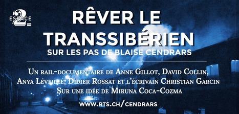 Rêver le Transsibérien | Web et nouvelles formes narratives | Scoop.it