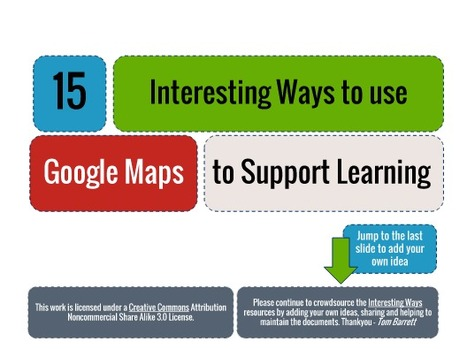 15 Interesting Ways to use Google Maps to Support Learning | Knowledge Engineering | Scoop.it