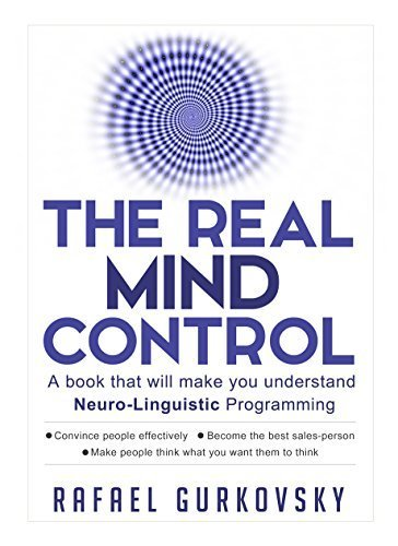 NLP: The Real Mind Control: A book that will make you understand Neuro-Linguistic Programming (Psychological Skills, Influence People, NLP Techniques) ... Influence People, Neuropsychology) | Ebook Shop | Scoop.it