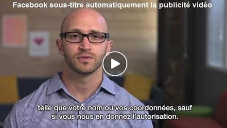 Facebook lance le sous-titrage automatique de la publicité vidéo | Référencement internet | Scoop.it