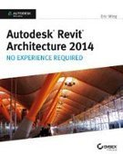 Autodesk Revit Architecture 2014: No Experience Required - Free eBook Share | Books | Scoop.it