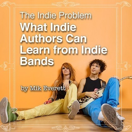 The Indie Problem: What Indie Authors Can Learn From Indie Bands - Writer.ly Community | Writerly things | Scoop.it