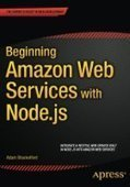 Beginning Amazon Web Services with Node.js - PDF Free Download - Fox eBook | IT Books Free Share | Scoop.it