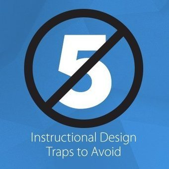 5 Instructional Design Traps to Avoid - e-Learning Industry | Instructional Design | Scoop.it