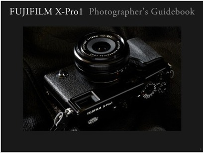 Digital Journal of Photography: Fujifilm launches Fuji X-Pro1 Guide ... | FujiFilm X-Pro 1 | Scoop.it