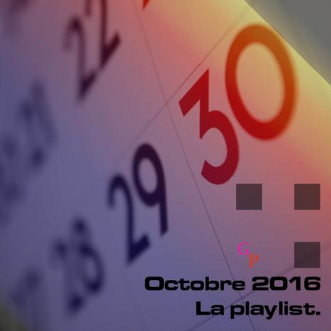 PLAYLIST. Octobre 2016, les titres à ne pas manquer — | ElectronicMusic | Scoop.it