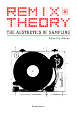 Remix Theory: The Aesthetics of Sampling | Flaneur | Scoop.it
