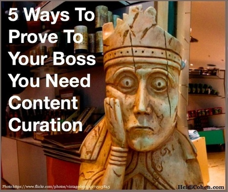 5 Ways To Prove To Your Boss You Need Content Curation | Digital Curation for Teachers | Scoop.it
