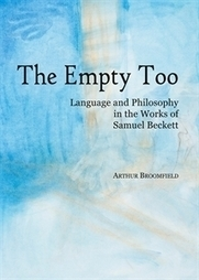 Cambridge Scholars Publishing. The Empty Too - Language and Philosophy in the Works of Samuel Beckett by Arthur Broomfield   The Irish Literary Times   Scoop.it