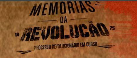 Memórias da Revolução: Do 25 de Abril 1974 ao 28 de Novembro 1975 | APOIO AO ESTUDO | Scoop.it