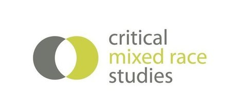 Critical Mixed Race Studies | Mixed American Life | Scoop.it