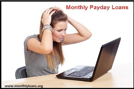 Monthly Payday Loans- Easy Cash Assistance For Unwanted Monetary Circumstances | Monthly Loans - Installment Loans with Bad Credit Ok No Hassel | Scoop.it