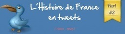 Histoire de France en tweets (Partie 2) - Karim Boukercha | TICE & FLE | Scoop.it
