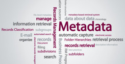 How to get started with metadata in records management | OnRecord | Records Management Blog | Information Governance | Scoop.it