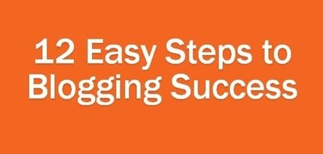 The Easiest 12-Step Business Blogging Guide You'll Ever Read | Social Media & PR | Scoop.it