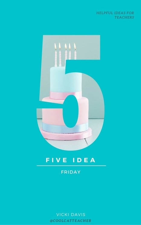 5 Ideas for Friday: Ideas for Teachers In and Out of School to Try Today | eVirtual Learning | Scoop.it