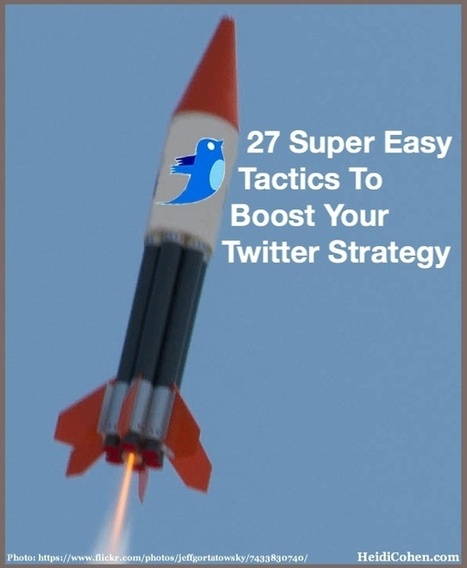 27 Super Easy Tactics To Boost Your Twitter Strategy - Heidi Cohen | Online World | Scoop.it