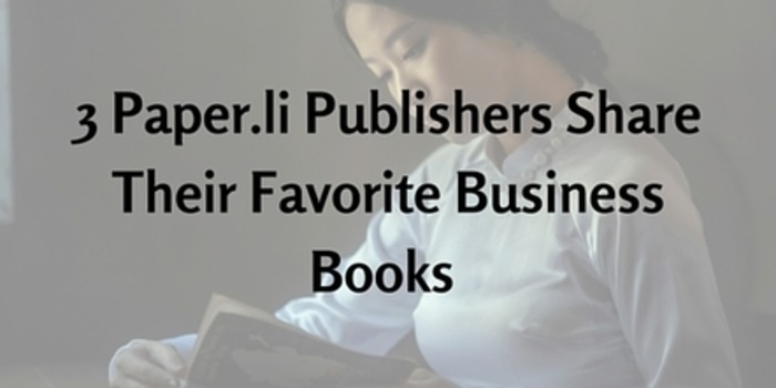 3 Paper.li Publishers Share Their Favorite Business Books | Business in a Social Media World | Scoop.it