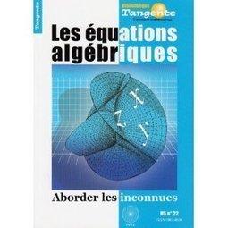 Les équations algébriques | Livraison mathématique | Mathoscoopie | Scoop.it