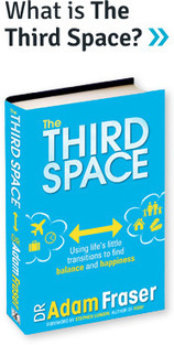 Dr. Adam Fraser - The Third Space | Third Spaces | Scoop.it