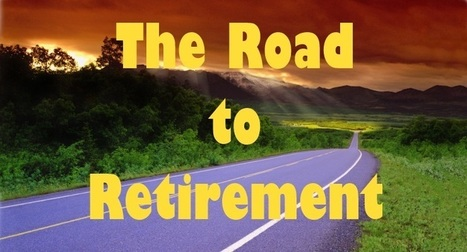 The Road To Retirement | Relationships, Life, and More | Scoop.it