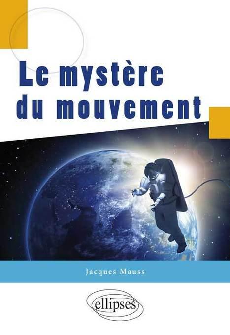 Le mystère du mouvement aux Editions Ellipses | Actualité des laboratoires du CNRS en Midi-Pyrénées | Scoop.it