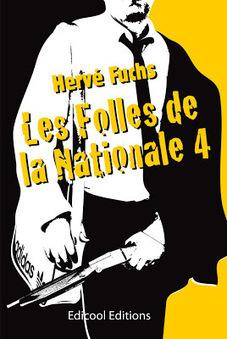 Textuellement vôtre: LECTURE : Les Folles de la nationale 4 d'Hervé Fuchs | À toute berzingue… | Scoop.it