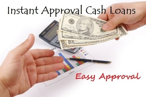 Instant Loans Approval Ultimate Solution for Every Situation | Loans Instant Approval | Scoop.it