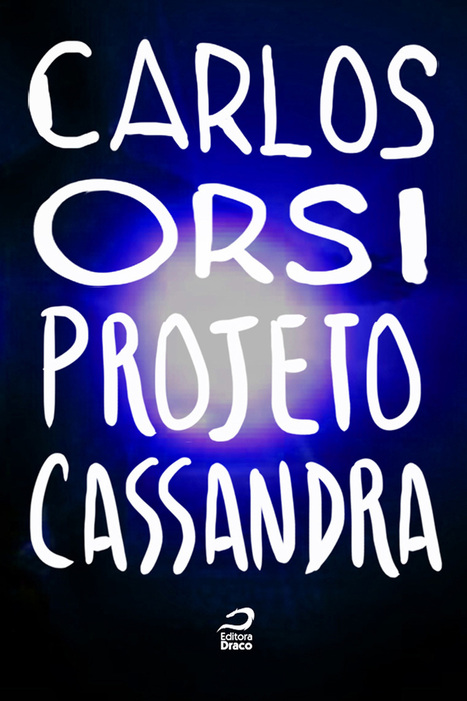 Projeto Cassandra, Carlos Orsi   Ficção científica literária   Scoop.it