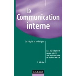 "Lecture critique : ""La communication interne. Stratégies et techniques"". De Jean-Marc Décaudin et Jacques Igalens 