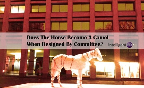 Does The Horse Become A Camel When Designed By Committee? | Digital-News on Scoop.it today | Scoop.it