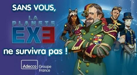 Planète EXE: le serious game qui révèle les talents   Le blog d'Adecco Medical, mais pas que…   Innovating serious games   Scoop.it