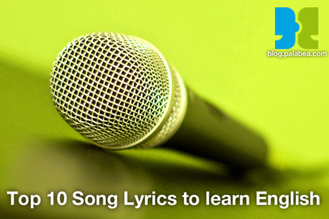 Top 10 Song Lyrics to learn English - blog.palabea.com | teach and learn at Palabea.com | Scoop.it