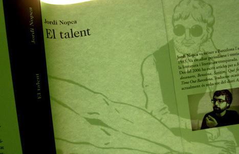 Magistral ressenya de Sam Abrams sobre «El talent»: Quo vadis, Georgius Nopca? - labreu Edicions | El talent de Jordi Nopca | Scoop.it