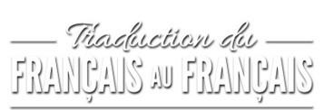 Traduction du français au français, dictionnaire franco-québécois | Conny - Français | Scoop.it