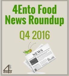 4Ento Food News Roundup - Q4 2016 - 4ento | Entomophagy: Edible Insects and the Future of Food | Scoop.it