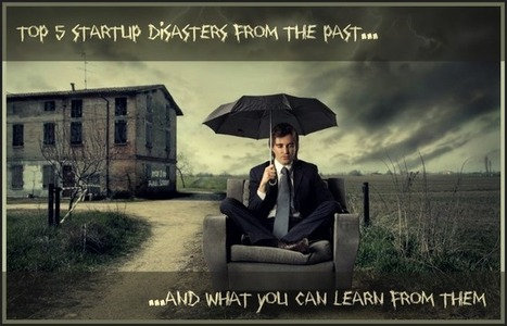 Top 5 Startup Disasters From The Past…And What You Can Learn From Them | Social WE Media | Scoop.it