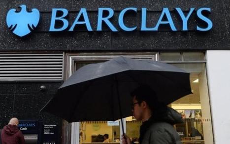 Barclays condamnée pour avoir mis en danger les actifs de ses clients | #Banque #Actus | Scoop.it