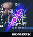 Love Comfort Remixes EP - Mumzy Stranger Mp3 Songs Download, Download Love Comfort Remixes EP Songs   Punjabi Songs   Scoop.it