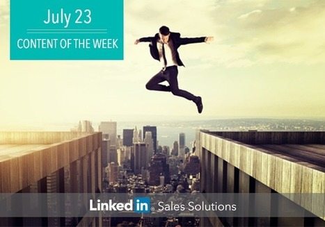Social Selling Tips of the Week: Make the Jump | Social Selling:  with a focus on building business relationships online | Scoop.it