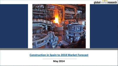Construction Market Forecast in Spain to 2018 | Research On Global Markets | Scoop.it