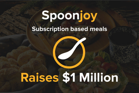 Subscription Based Meal Company Spoonjoy Raises $1 Million in Recent Funding | Current Online Marketing Trends | Scoop.it