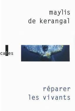 Réparer les vivants de Maylis de Kerangal - faranzuequearrieta's blog - Skyrock.com | Un outil pour les auteurs : les livres des autres | Scoop.it